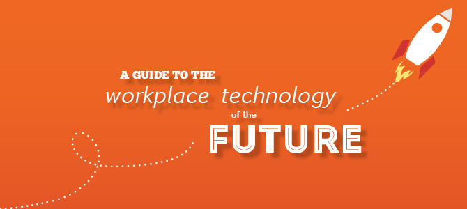 Guide to Workplace Technology of the Future